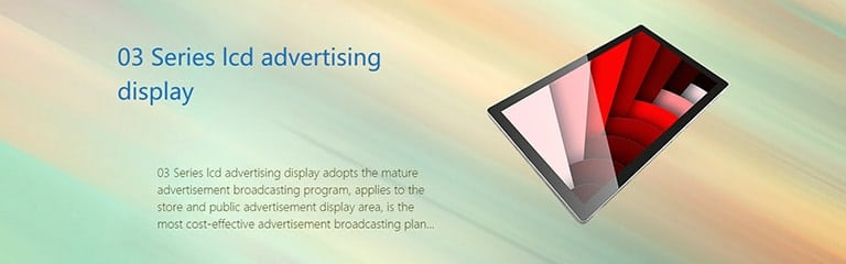 03 Series lcd advertising display - Product release log