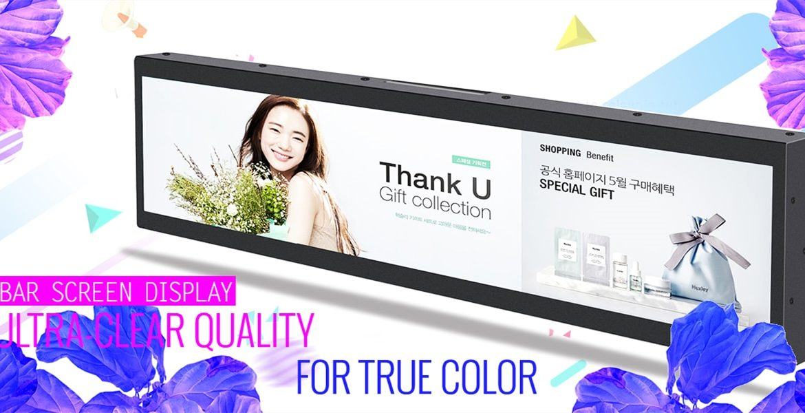 Bar screen display - Ultra-clear quality for true color